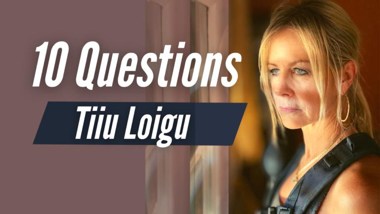 10 Questions With Tiiu Loigu